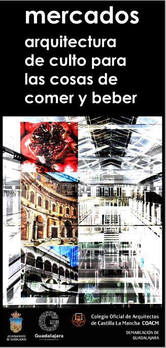 CICLO DE CONFERENCIAS: «MERCADOS. ARQUITECTURA DE CULTO PARA LAS COSAS DE COMER Y BEBER